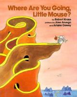 Where Are You Going, Little Mouse?