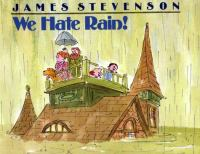 We Hate Rain!