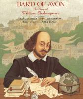 Bard Of Avon : The Story Of William Shakespeare  / By Diane Stanley And Peter Vennema ; Illustrated By Diane Stanley