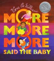 """More More More"" Said the Baby"