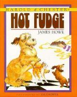 Harold & Chester in Hot Fudge