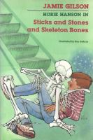 Sticks and Stones and Skeleton Bones