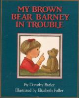 My Brown Bear Barney in Trouble