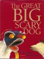The Great Big Scary Dog
