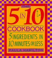 The 5 In 10 Cookbook