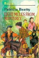 Eight Mules From Monterey