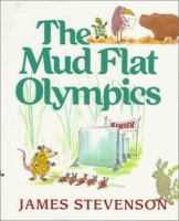 The Mud Flat Olympics  / By James Stevenson
