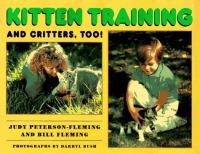 Kitten Training and Critters, Too!
