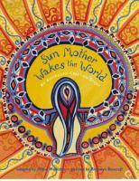 Sun Mother Wakes the World