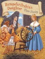 Rumpelstiltskin's Daughter  / Diane Stanley