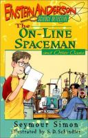 The On-line Spaceman And Other Cases  / By Seymour Simon