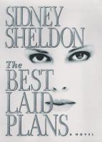 The Best Laid Plans : A Novel  / Sidney Sheldon
