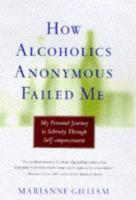 How Alcoholics Anonymous Failed Me