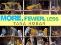 More, Fewer, Less