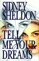 Tell Me Your Dreams  / Sidney Sheldon