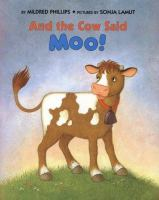 And the Cow Said, Moo!