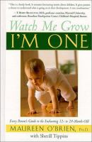 Watch Me Grow, I'm One : Every Parent's Guide to the Enchanting 12- to 24-month-old