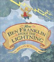 How Ben Franklin Stole the Lightning