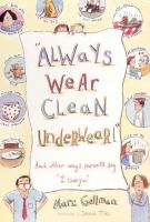 """Always Wear Clean Underwear! And Other Way Parents Say """"I Love You"""""""