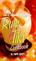 The El Paso Chile Company Rum & Tiki Cookbook