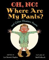 Oh, No! Where Are My Pants? and Other Disasters