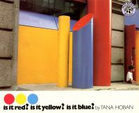 Is it red? Is it yellow? Is it blue? : An adventure in color