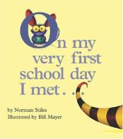 On My Very First School Day I Met