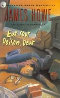 Eat your Poison, Dear