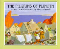 The Pilgrims Of Plimoth  / Written And Illustrated By Marcia Sewall