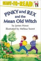 Pinky and Rex and the Mean Old Witch