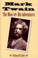 Mark Twain--the Man and His Adventure