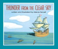 Thunder From The Clear Sky  / Written And Illustrated By Marcia Sewall