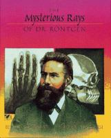 The Mysterious Rays of Dr. Rontgen
