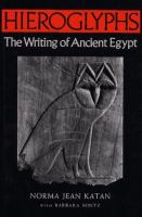 Hieroglyphs, the Writings of Ancient Egypt