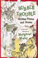 Bubble Trouble & Other Poems and Stories