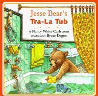Jesse Bear's Tra-la Tub