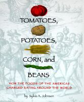 Tomatoes, Potatoes, Corn, and Beans
