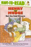Henry and Mudge Get the Cold Shivers