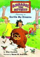 "Annabel the Actress, Starring in ""Gorilla My Dreams"""