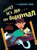 Psssst! It's Me-- the Bogeyman