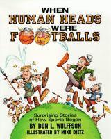 When Human Heads Were Footballs