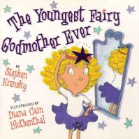The Youngest Fairy Godmother Ever