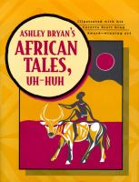 Ashley Bryan's African Tales, Uh-huh
