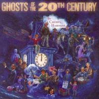Ghosts of the 20th Century