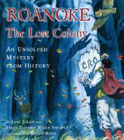 Roanoke, the Lost Colony