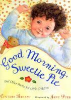 Good Morning Sweetie Pie and Other Poems for Little Children