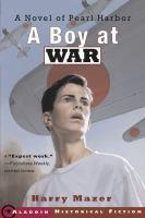 A boy at war : a novel of Pearl Harbor.