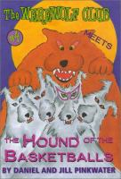 The Werewolf Club Meets the Hound of the Basketballs