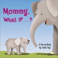 Mommy, What If--?