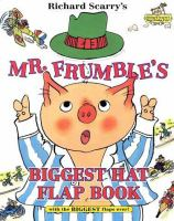 Richard Scarry's Mr. Frumble's Biggest Hat Flap Book Ever